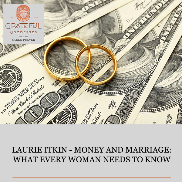 Laurie Itkin – Money And Marriage: What Every Woman Needs To Know
