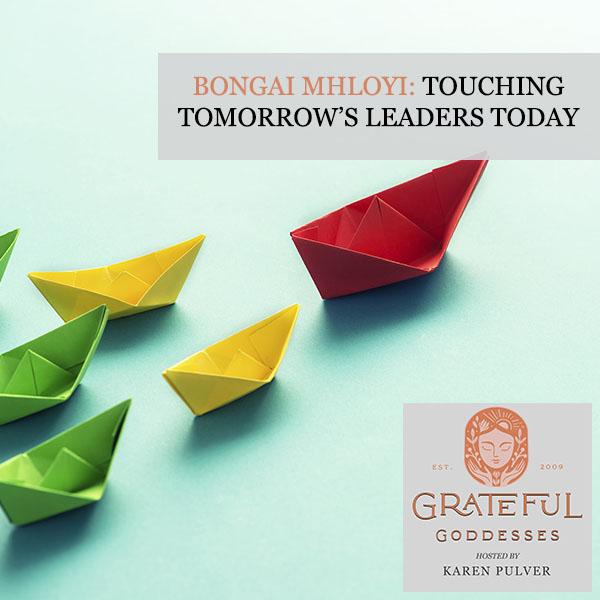 Bongai Mhloyi: Touching Tomorrow's Leaders Today