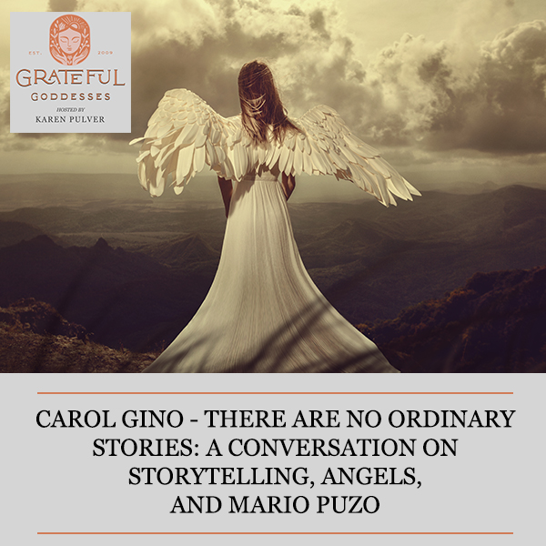 Carol Gino – There Are No Ordinary Stories: A Conversation On Storytelling, Angels, And Mario Puzo
