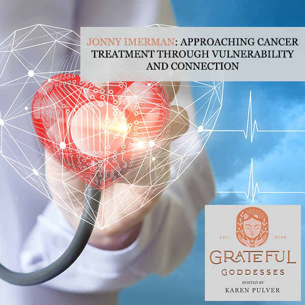 Jonny Imerman: Approaching Cancer Treatment Through Vulnerability And Connection