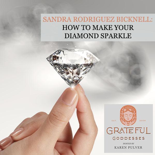 Sandra Rodriguez Bicknell: How To Make Your Diamond Sparkle