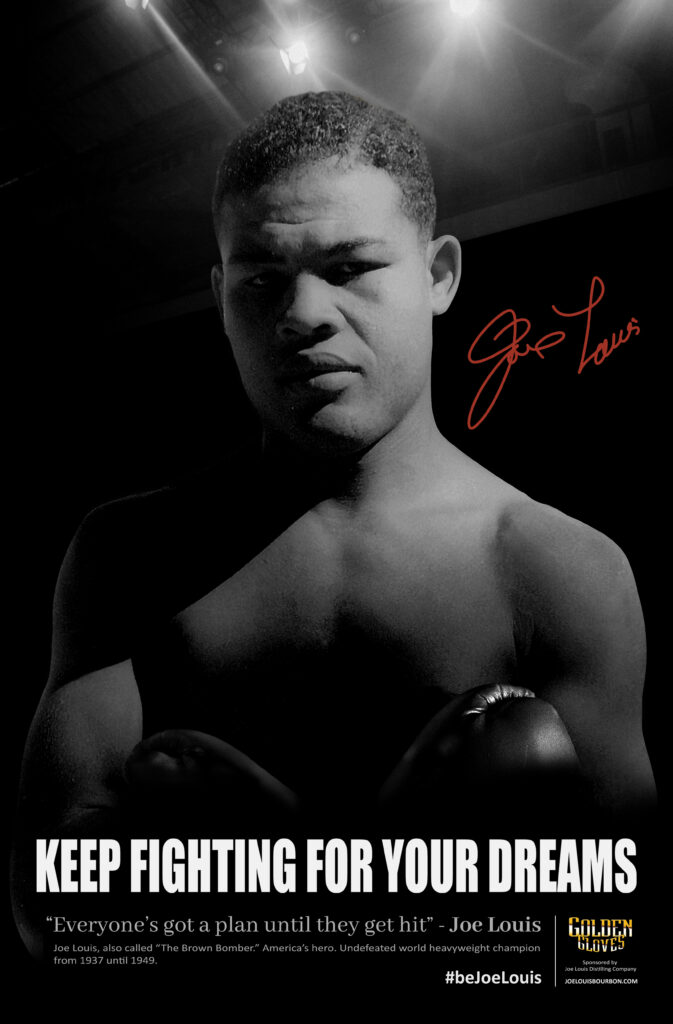 Joe Louis Bourbon - Keep fighting for your dreams poster - Golden Gloves