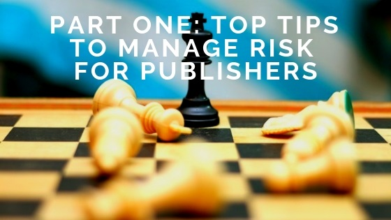 Top Tips to Manage Risk For Publishers