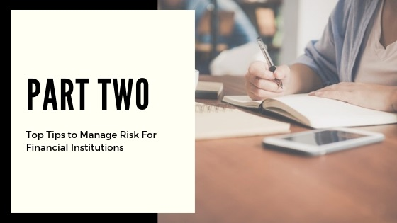 part two tips risk management financial institutions