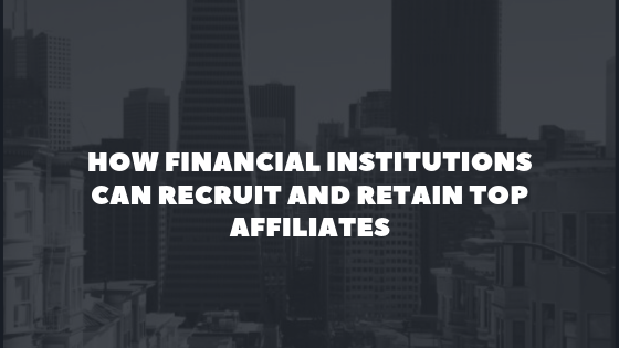 Recruit and Retain Top Affiliates