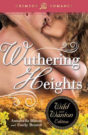 Wuthering Heights Wild and Wanton Edition
