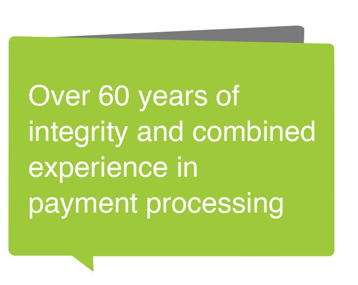 Over 60 years of integrity and combined experience in Merchant Services