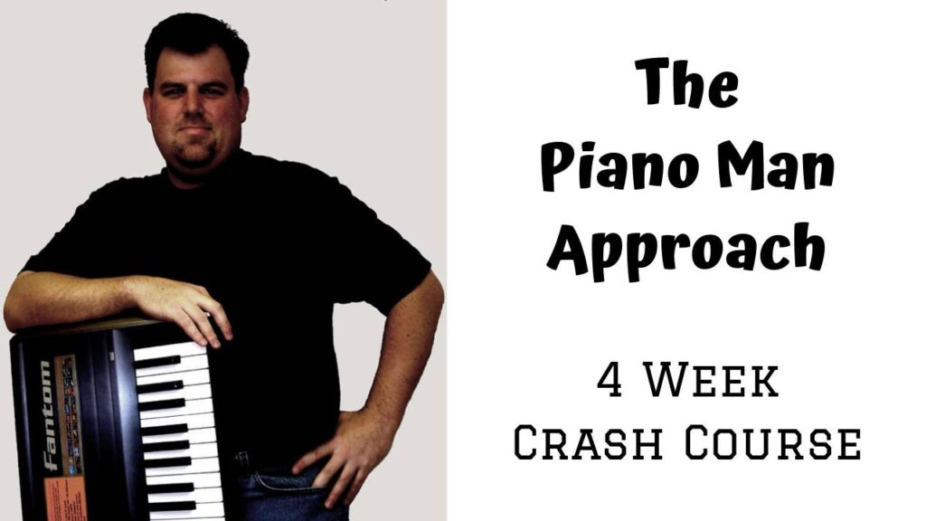 "Piano Man Approach ""Crash Course"""