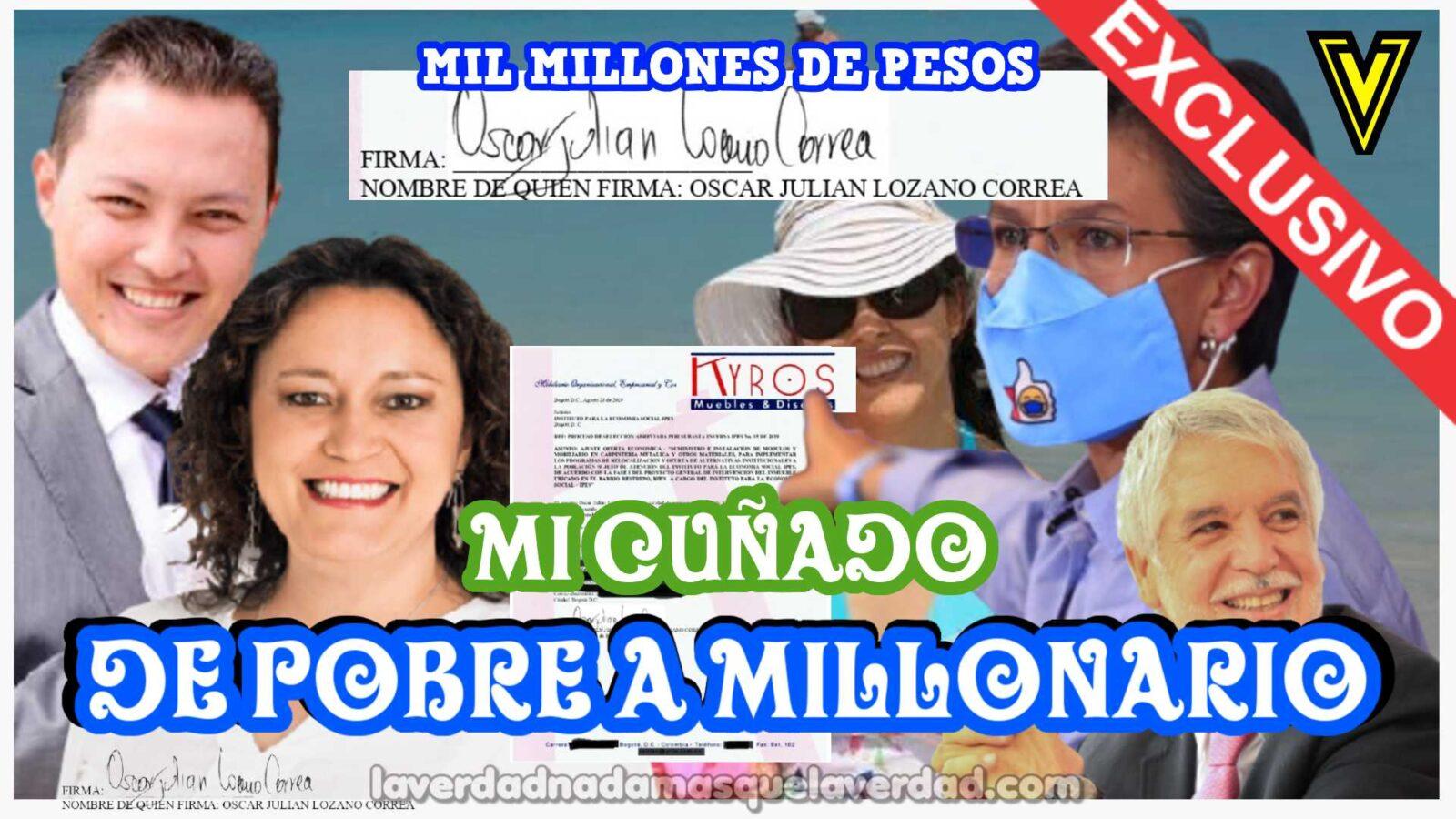 OSCAR JULIAN LOZANO CORREA CUÑADO DE CLAUDIA LÓPEZ DE POBRE A MILLONARIO 1.000 MILLONES DE PEÑALOSA
