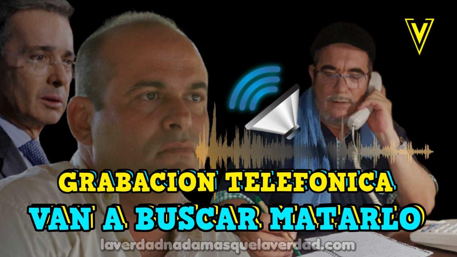 ᐈ【 VAN A BUSCAR MATARLO ⓻ 】» GRABACIÓN TELEFÓNICA TIMOCHENKO MANCUSO (1)