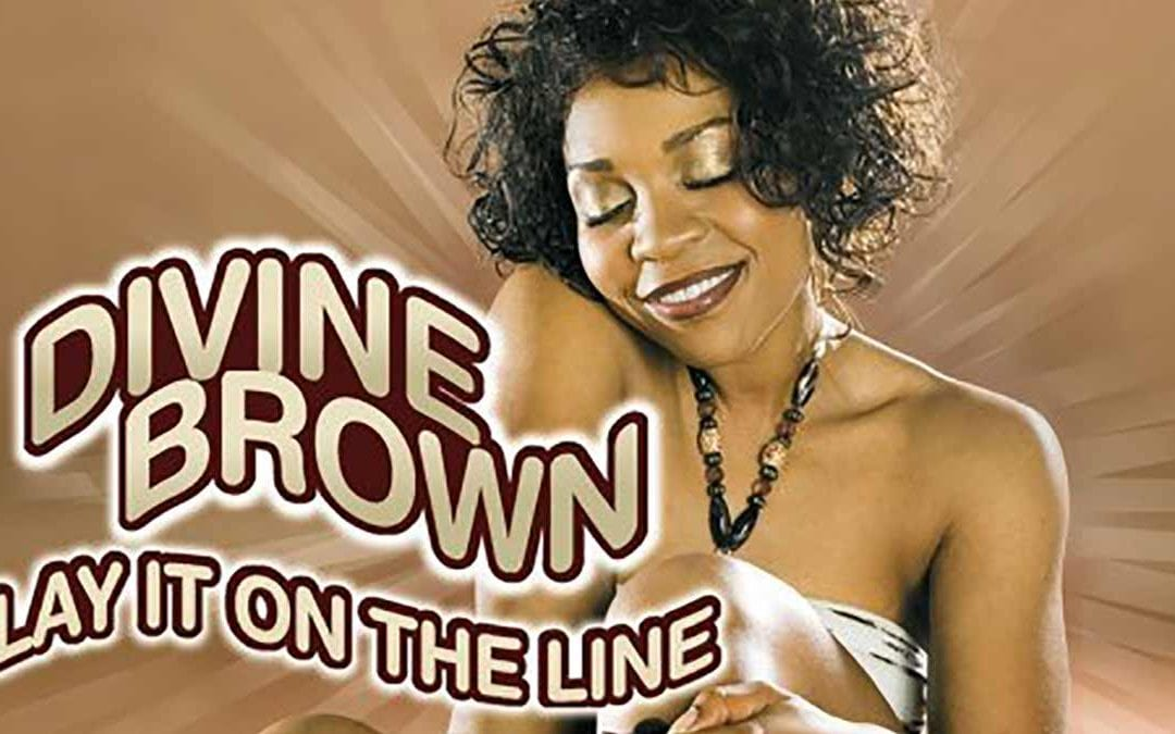 """DIVINE BROWN """"LAY IT ON THE LINE"""""""
