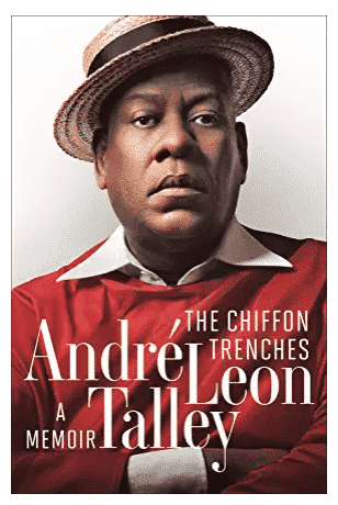 Andre Leon Talley, The Chiffon Trenches.