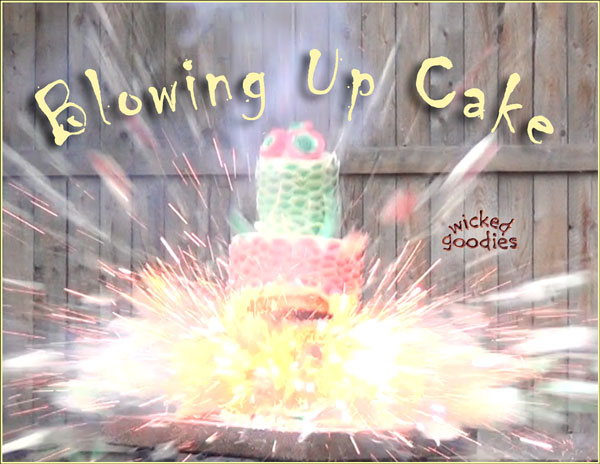 Blowing Up Cake Video by Wicked Goodies