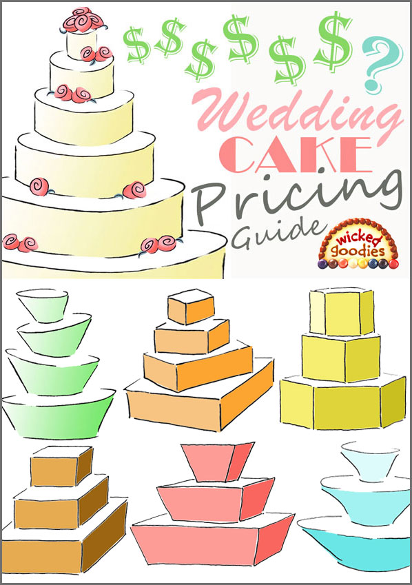 Wedding Cake Pricing Guide - Wicked Goodies
