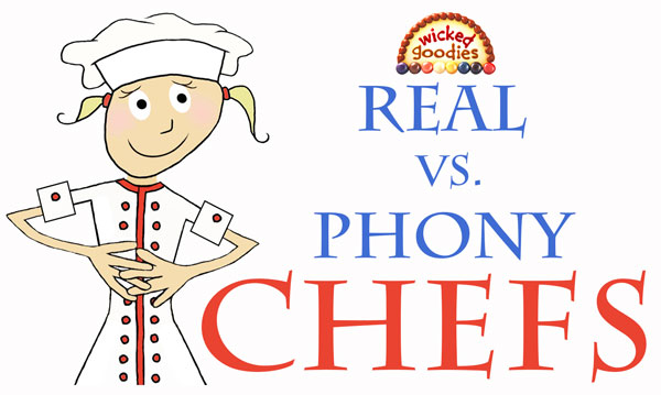 Real Chefs versus Phony Chefs