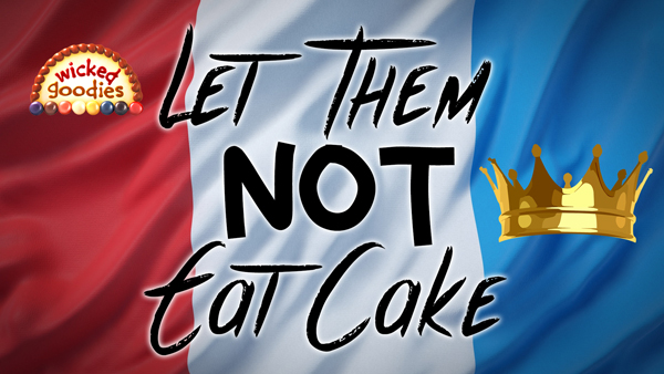 Let Them NOT Eat Cake