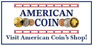 Visit American Coin's Shop