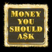 Money You Should Ask