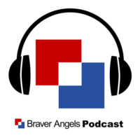 Braver Angels Podcast