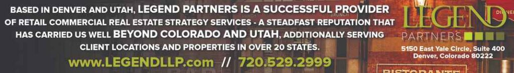 """Banner ad with text, """"Based in Utah and Denver, Legend Partners is a successful provider of retail commercial real estate strategy services. A steadfast reputation that has carried us well beyond Colorado and Utah, additionally serving client locations and properties in over 20 states. www.legendllp.com. 720-529-2999."""""""