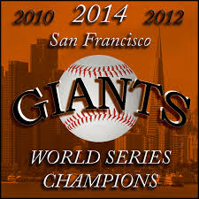SF Giants world champs 2010 2012 2014 SF Giants