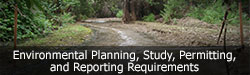 Environmental Planning, Study, Permitting, and Reporting Requirements
