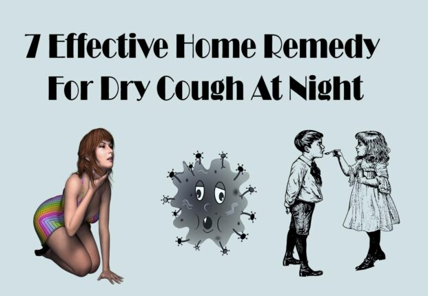 Home Remedies for dry cough at night.