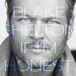 Blake Shelton, If I'm Honest