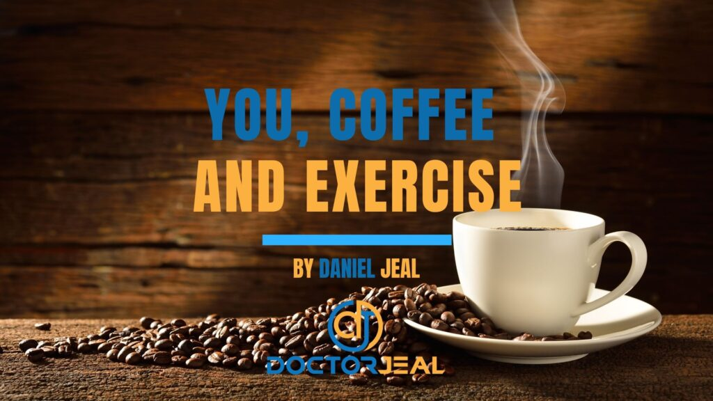 You, Coffee and Exercise, Will it help my workout?
