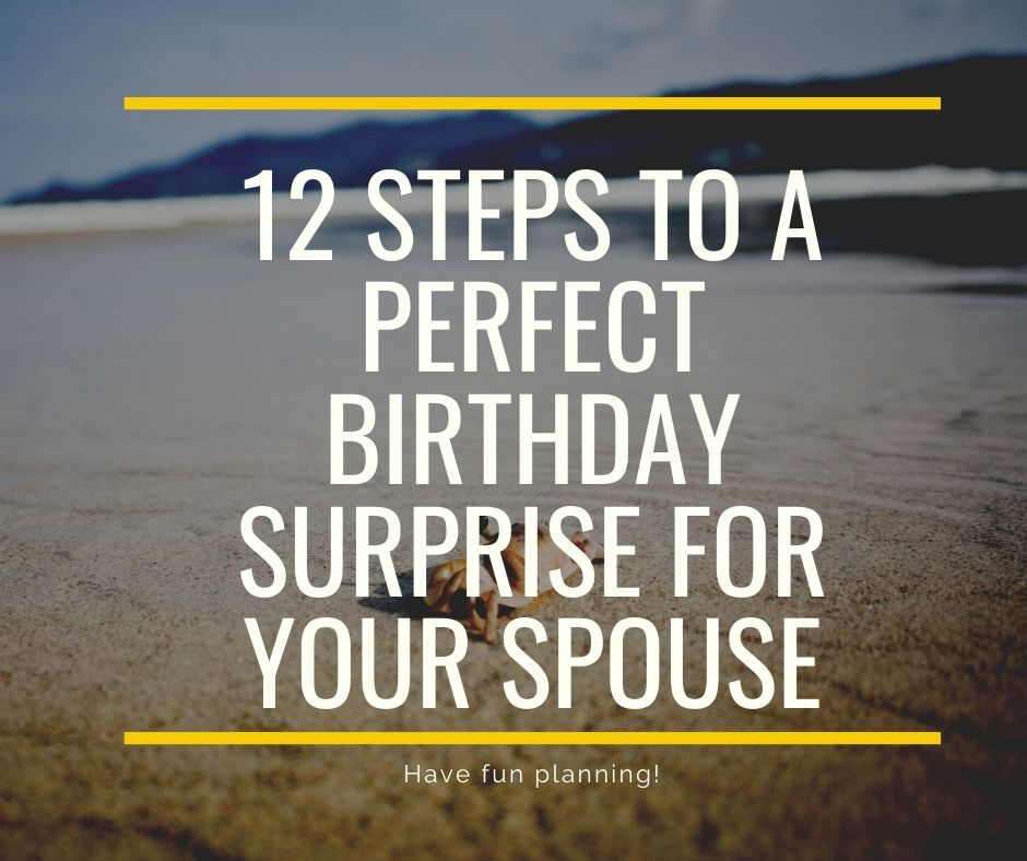 12 steps to a perfect birthday surprise for your spouse
