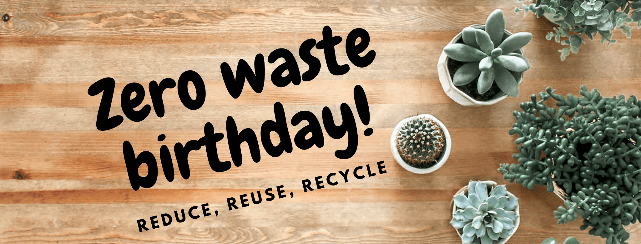 Zero Waste Birthday