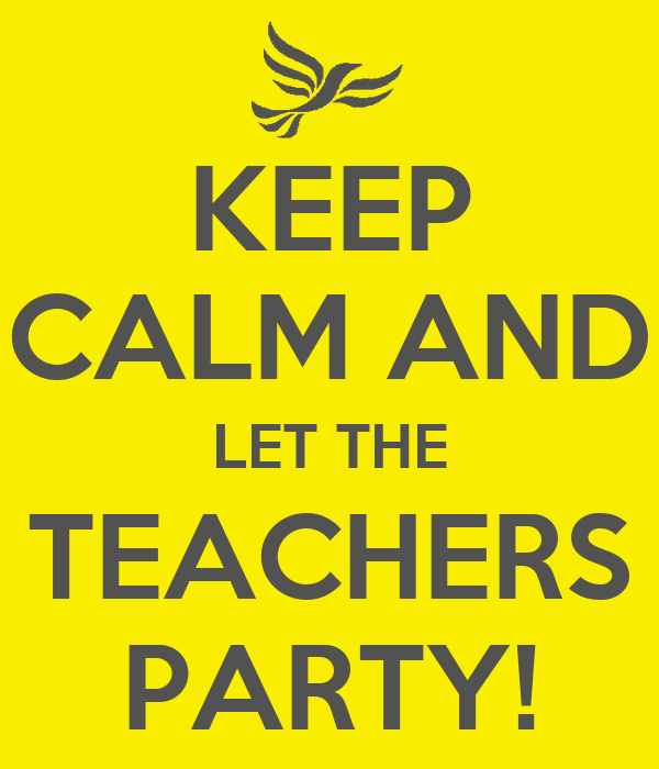 keep-calm-and-let-the-teachers-party