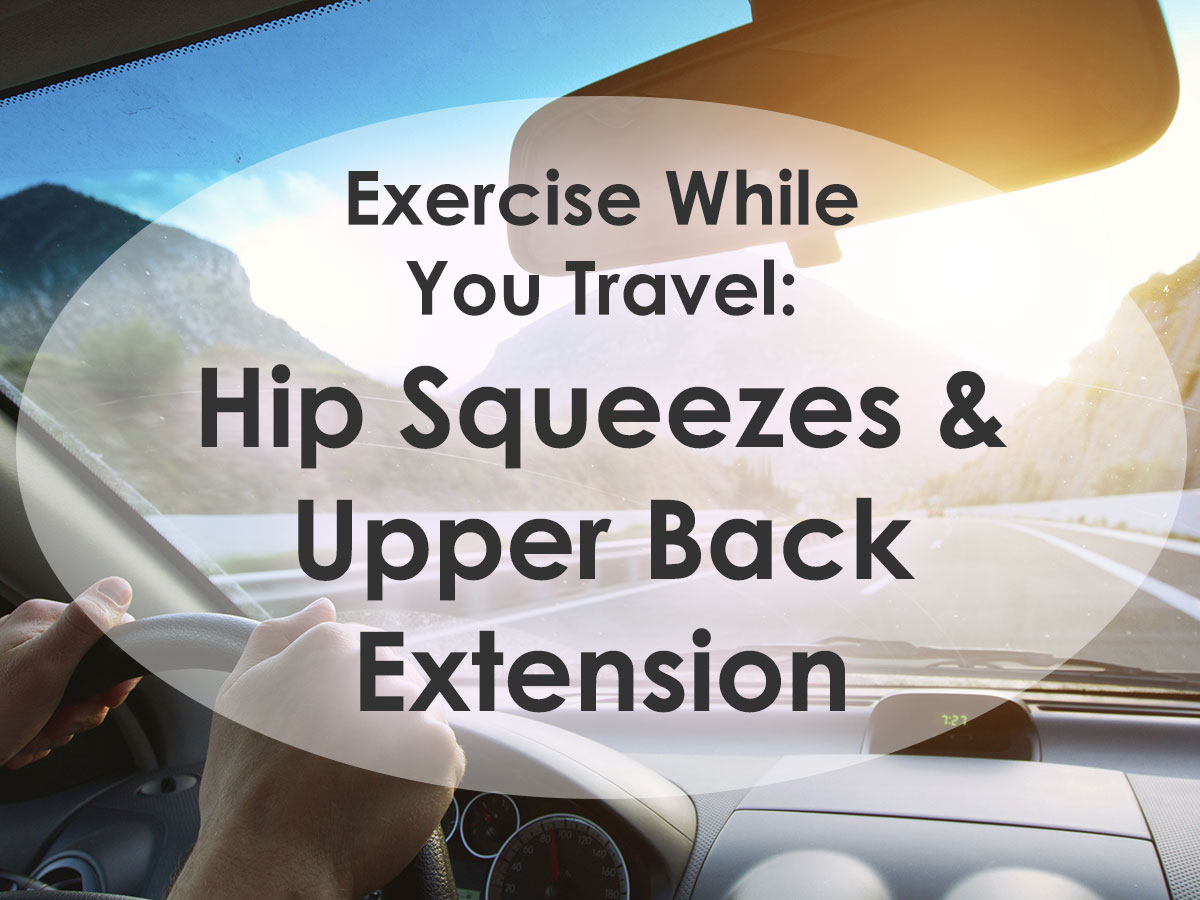 Exercise While You Travel: Hip Squeezes & Upper Back Extensions image