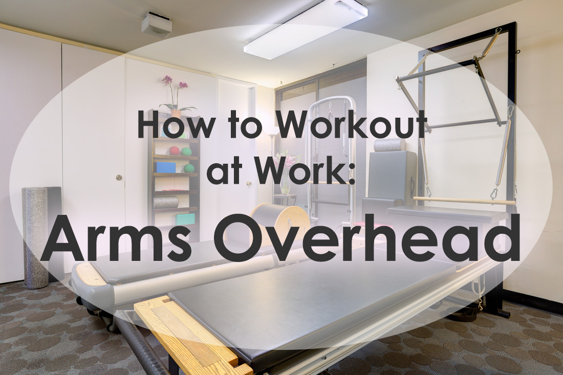 How to Workout at Work: Arms Overhead image