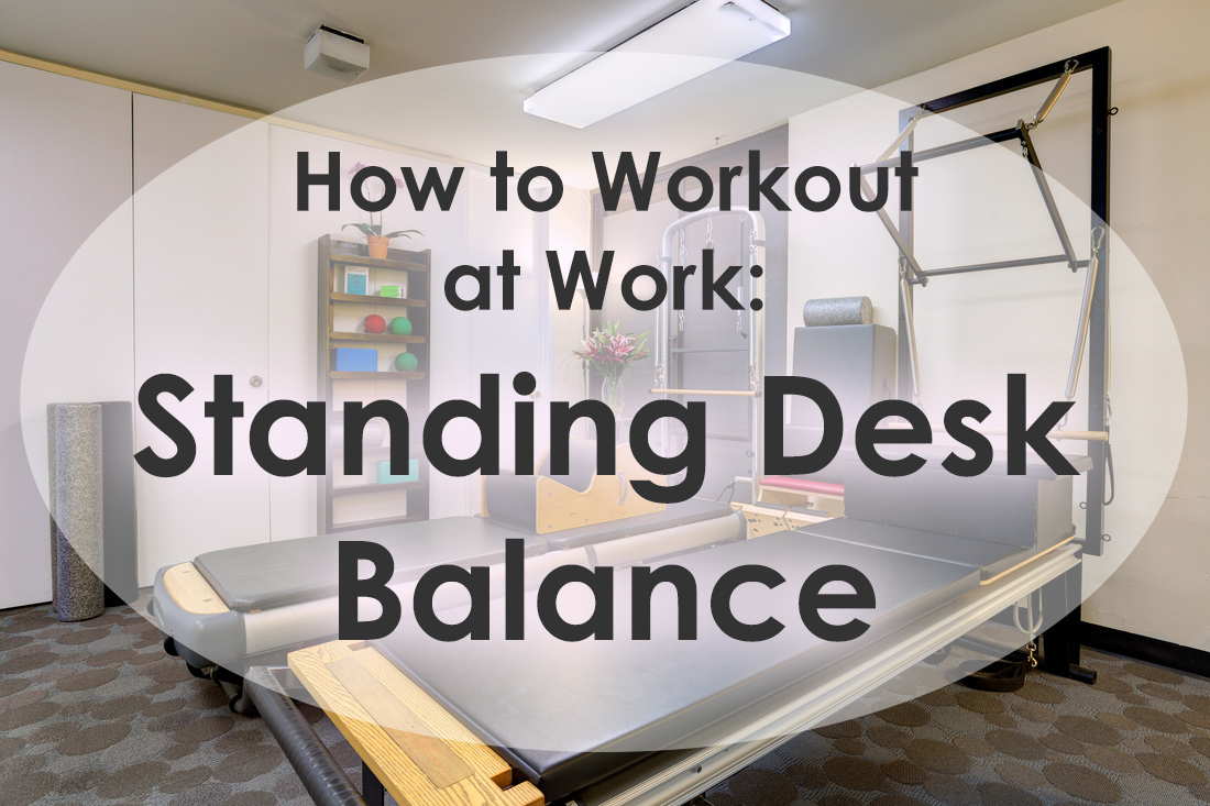 How to workout at work: Standing Desk Balance