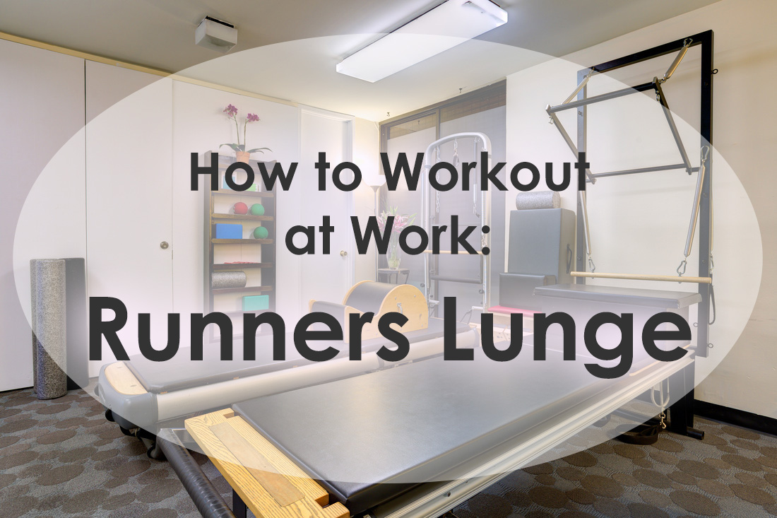 How to workout at work: Runners Lunge