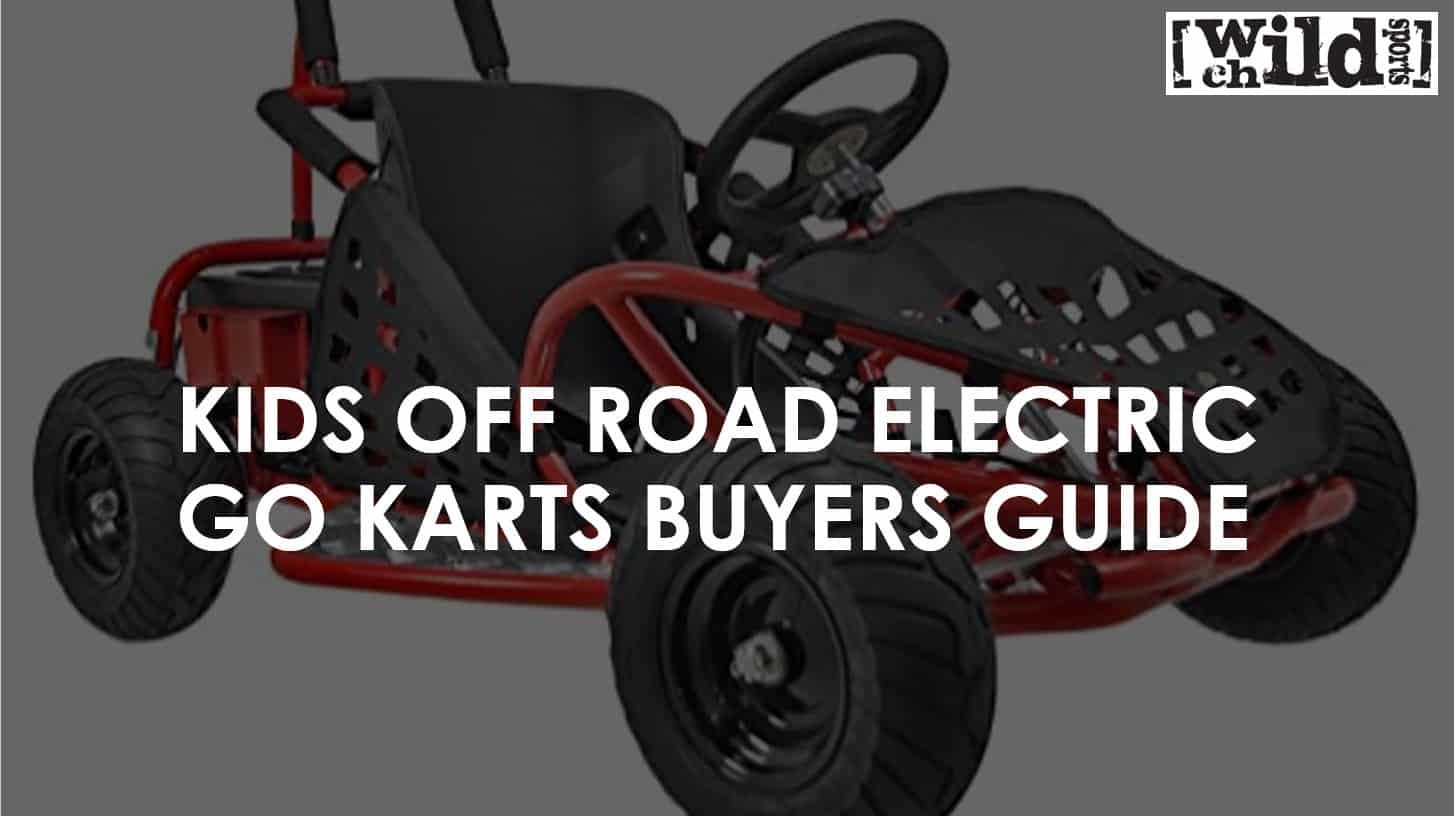 Kids Off Road Electric Go Kart Buyers Guide