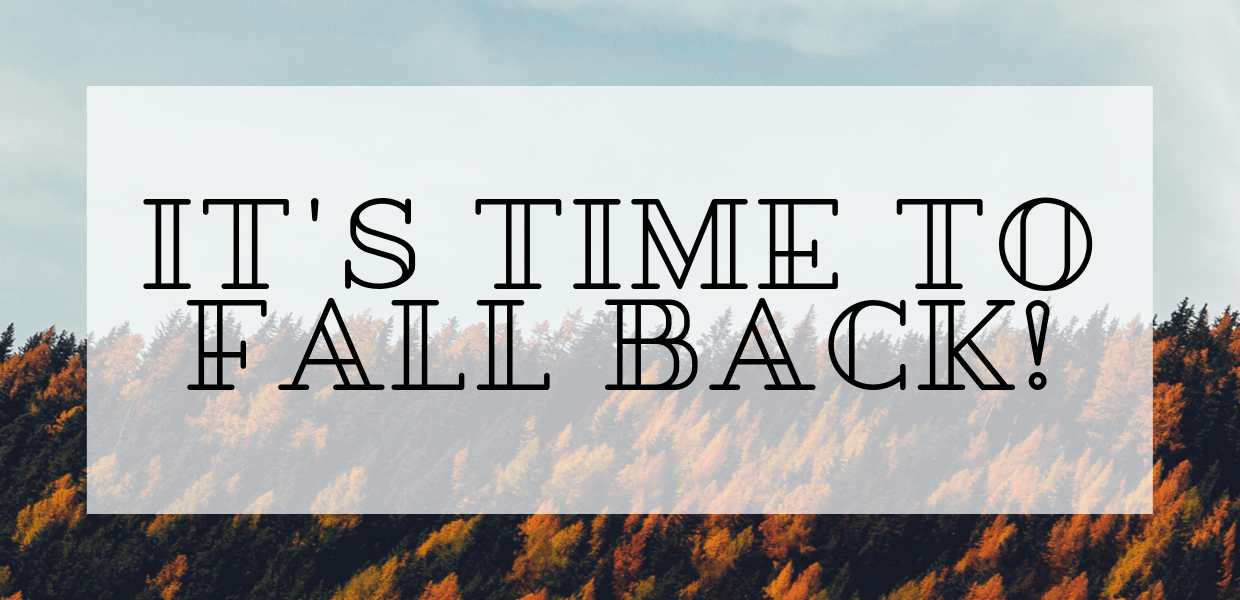 It's Time to Fall Back!