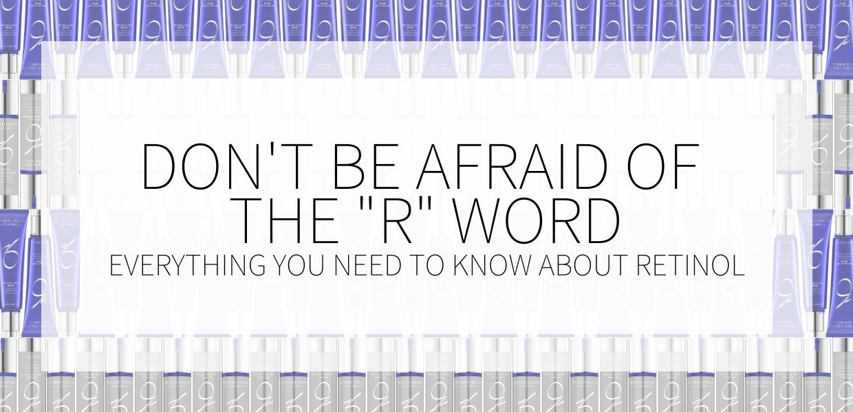 Don't Be Afraid of Retinol!