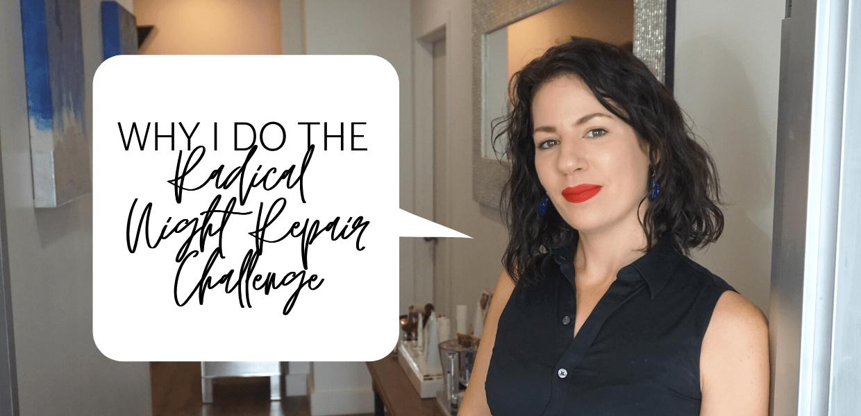 Why I do the Radical Night Repair Challenge Blog Photo
