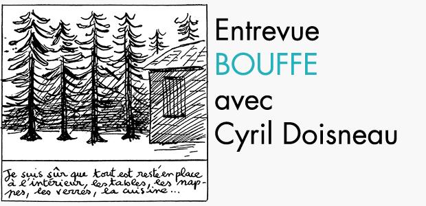 BOUFFE : entrevue avec Cyril Doisneau