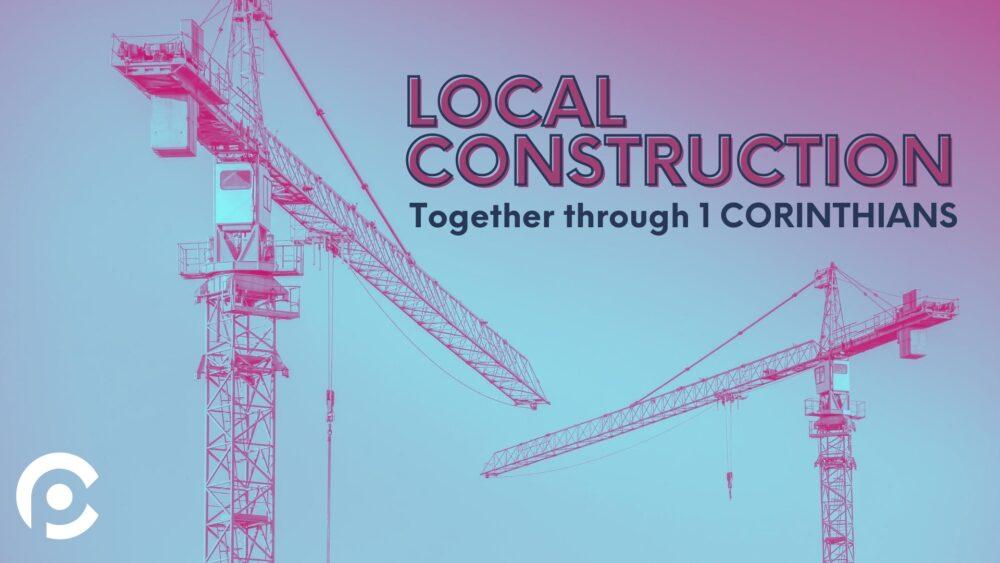 Local Construction