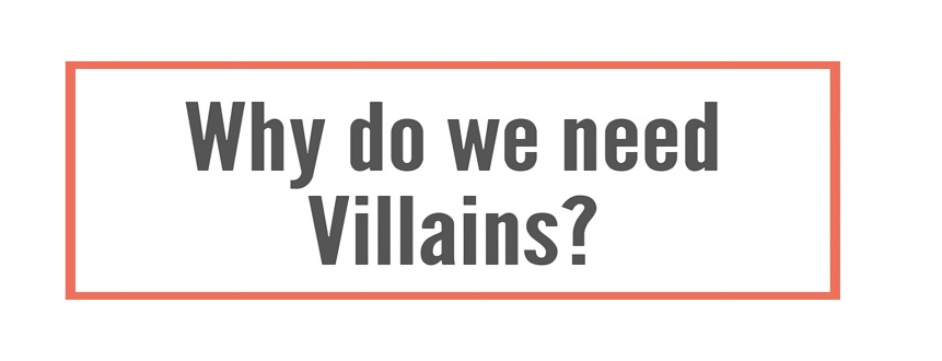 Why do we need Villains? This helpful infographic shows seven terribly important reasons to have villainy in our lives.