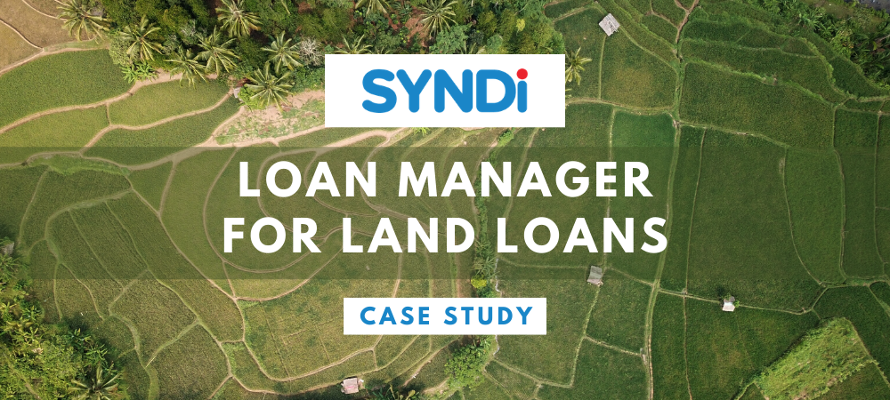 Case Study: Loan Manager and Land Loans