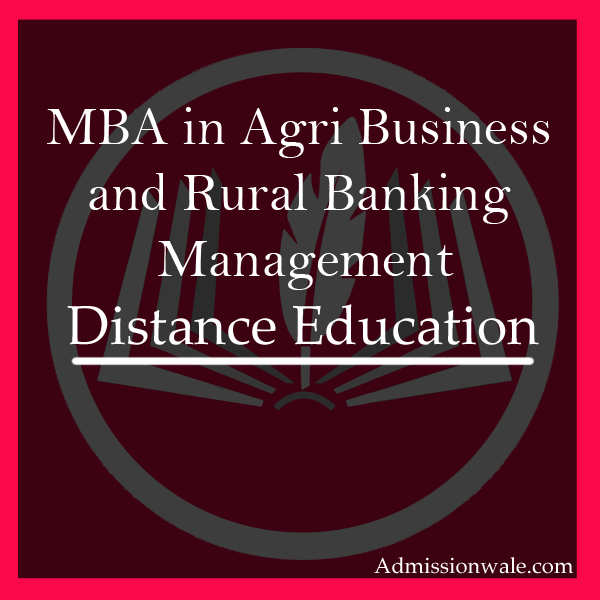 Distance MBA in Agri-Business Rural Banking Management