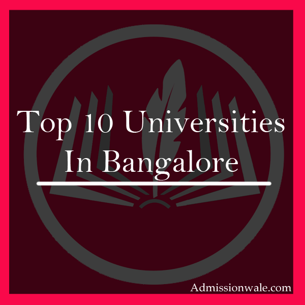 Top 10 Universities In Bangalore