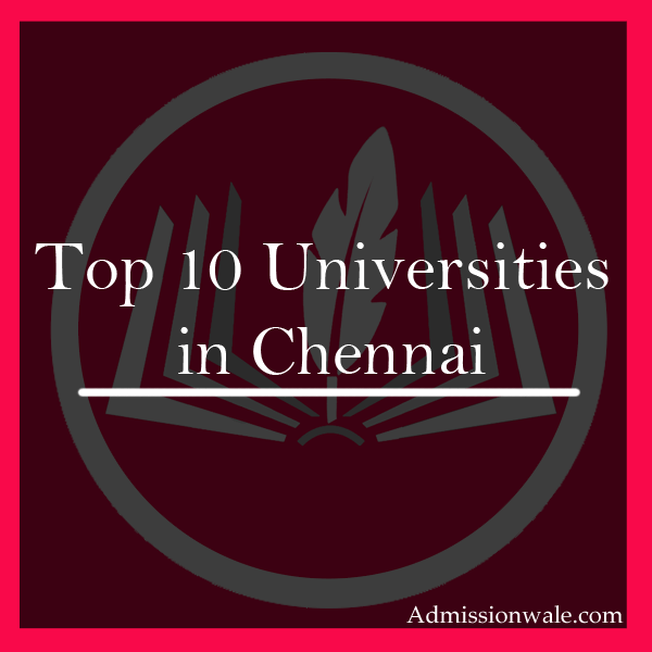 Top 10 Universities in Chennai