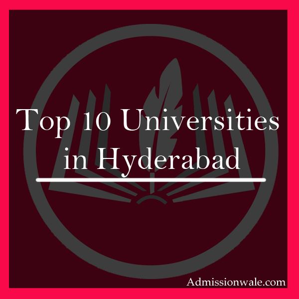 Top 10 Universities in Hyderabad