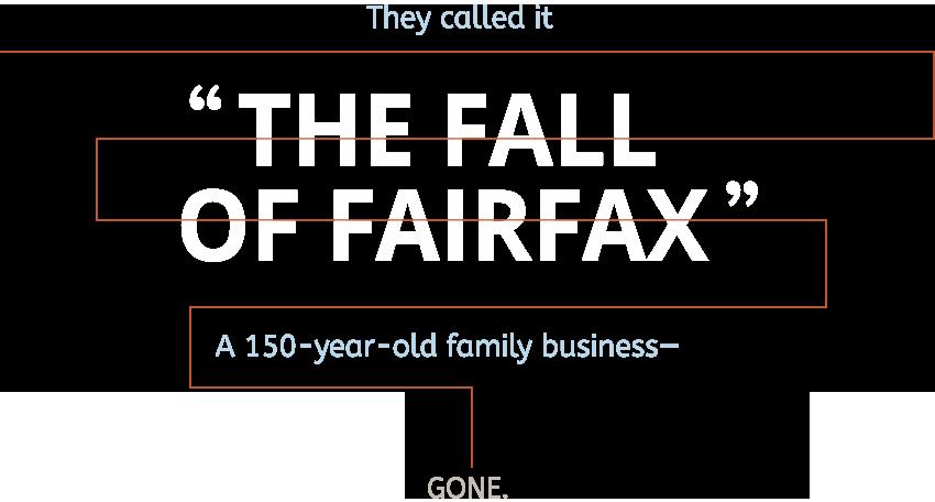 The Fall of Fairfax, Crucible Leadership, Warwick Fairfax, Inspiration, Leadership, Coaching, Leading a Life of Significance