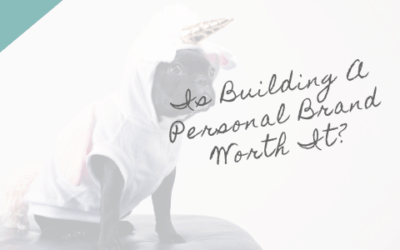Is Personal Branding Worth It?
